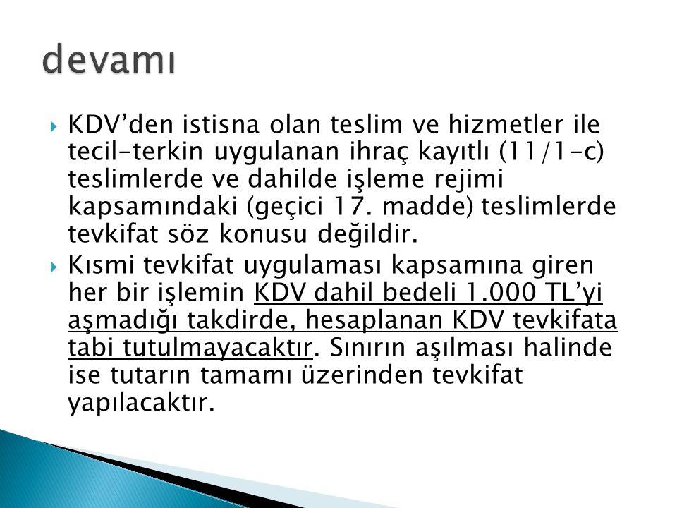  KDV'den istisna olan teslim ve hizmetler ile tecil-terkin uygulanan ihraç kayıtlı (11/1-c) teslimlerde ve dahilde işleme rejimi kapsamındaki (geçici