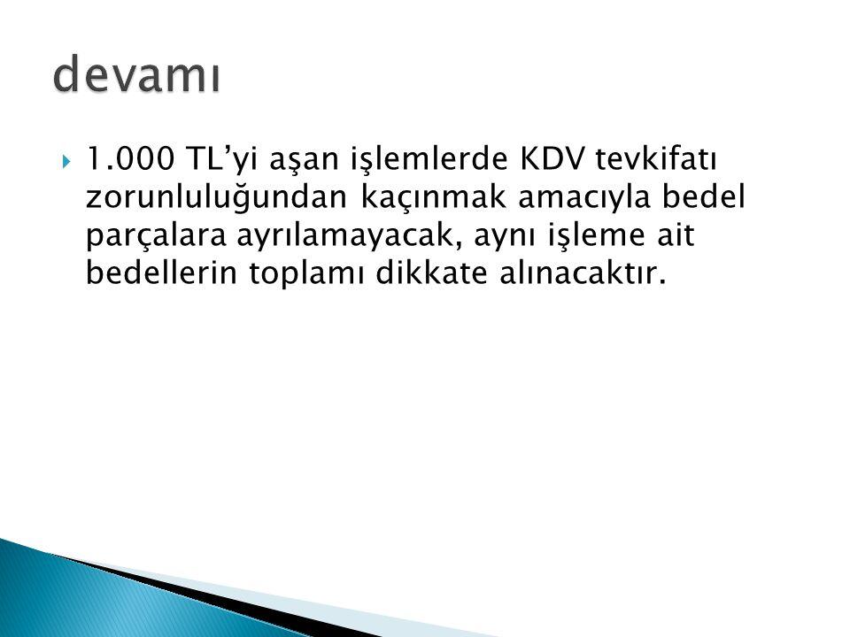  1.000 TL'yi aşan işlemlerde KDV tevkifatı zorunluluğundan kaçınmak amacıyla bedel parçalara ayrılamayacak, aynı işleme ait bedellerin toplamı dikkat