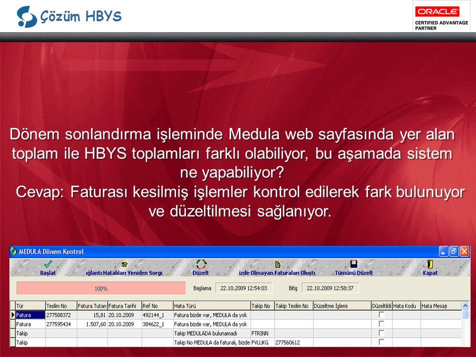 Çözüm HBYS Dönem sonlandırma işleminde Medula web sayfasında yer alan toplam ile HBYS toplamları farklı olabiliyor, bu aşamada sistem ne yapabiliyor.