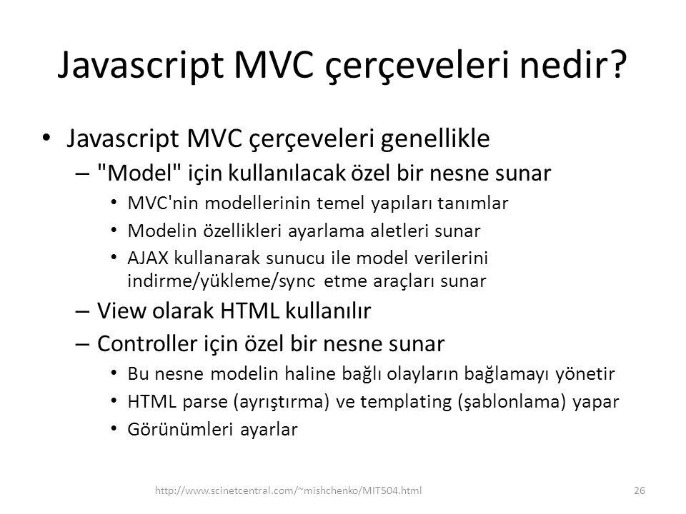 Javascript MVC çerçeveleri nedir? • Javascript MVC çerçeveleri genellikle –