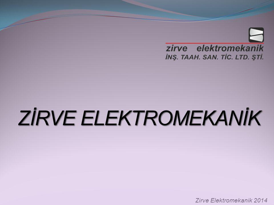 ZİRVE ELEKTROMEKANİK Zirve Elektromekanik 2014