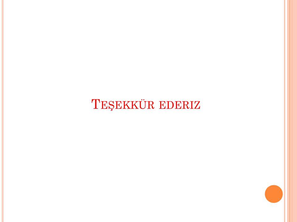 T EŞEKKÜR EDERIZ