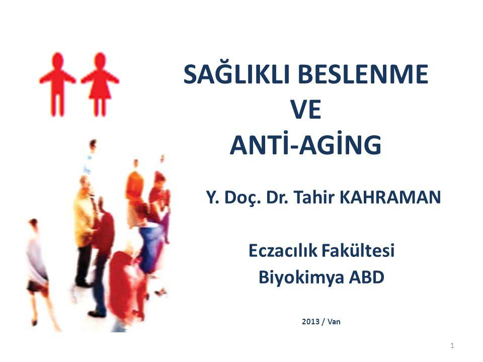 SAĞLIKLI BESLENME VE ANTİ-AGİNG Y.Doç. Dr.