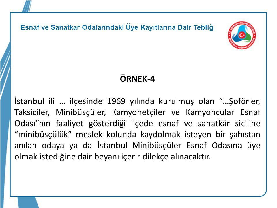 """Esnaf ve Sanatkar Odalarındaki Üye Kayıtlarına Dair Tebliğ ÖRNEK-4 İstanbul ili … ilçesinde 1969 yılında kurulmuş olan """"…Şoförler, Taksiciler, Minibüs"""