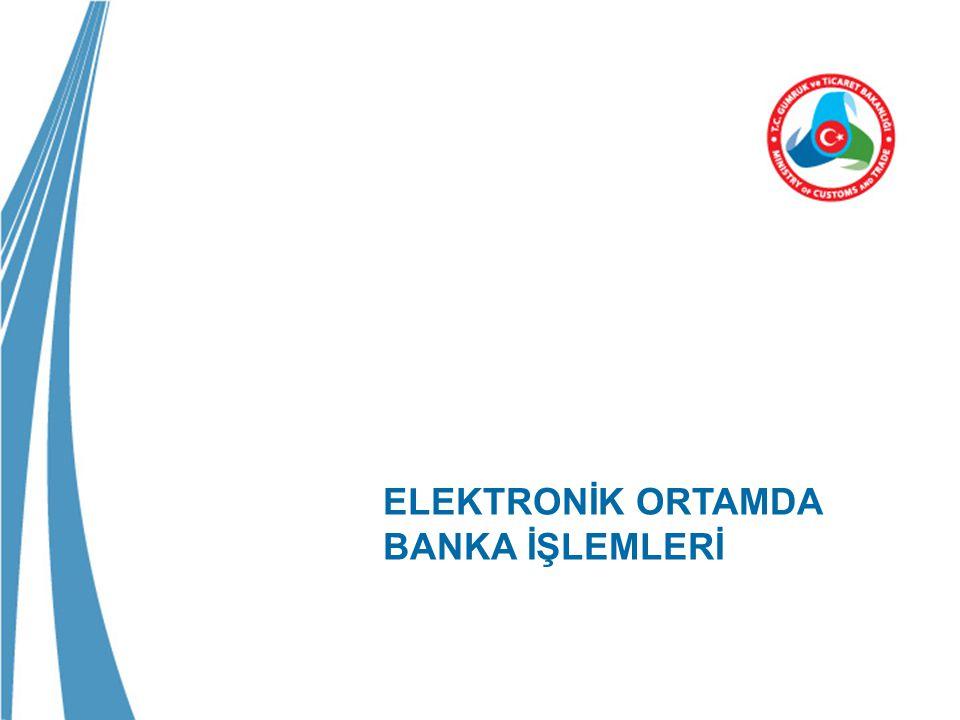 ELEKTRONİK ORTAMDA BANKA İŞLEMLERİ