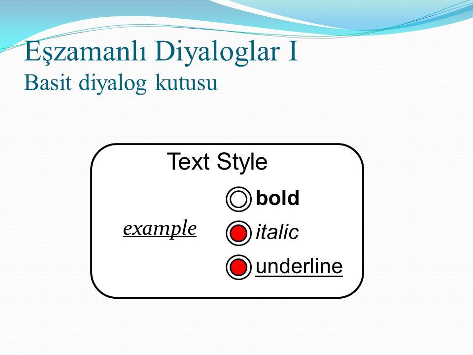 Eşzamanlı Diyaloglar I Basit diyalog kutusu Text Style bold italic underline example