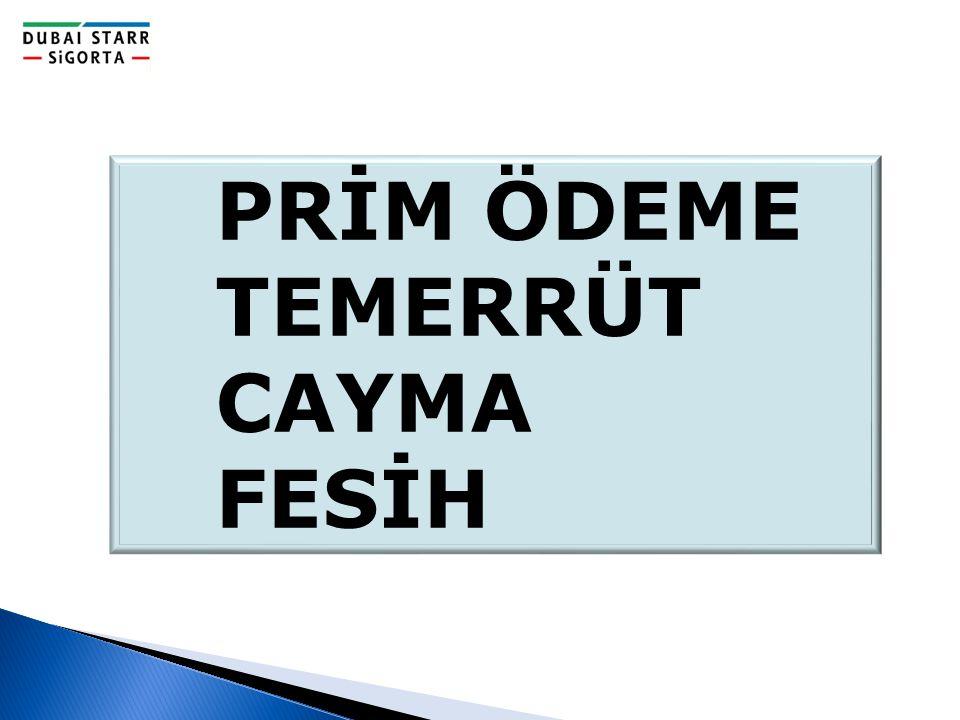 PRİM ÖDEME TEMERRÜT CAYMA FESİH