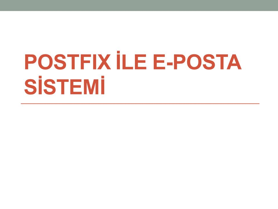 POSTFIX İLE E-POSTA SİSTEMİ