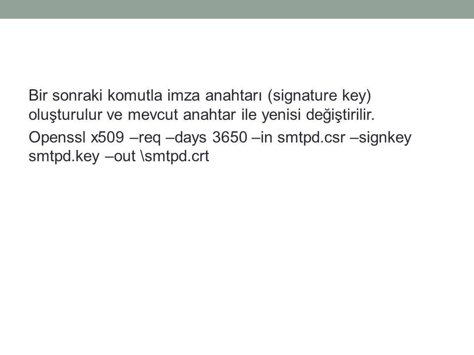 Bir sonraki komutla imza anahtarı (signature key) oluşturulur ve mevcut anahtar ile yenisi değiştirilir.