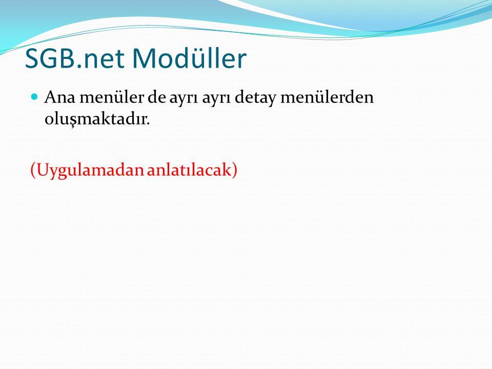 SGB.net Modüller  Ana menüler de ayrı ayrı detay menülerden oluşmaktadır.