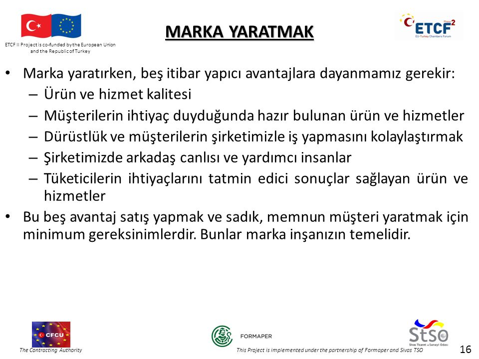 ETCF II Project is co-funded by the European Union and the Republic of Turkey The Contracting Authority This Project is implemented under the partners