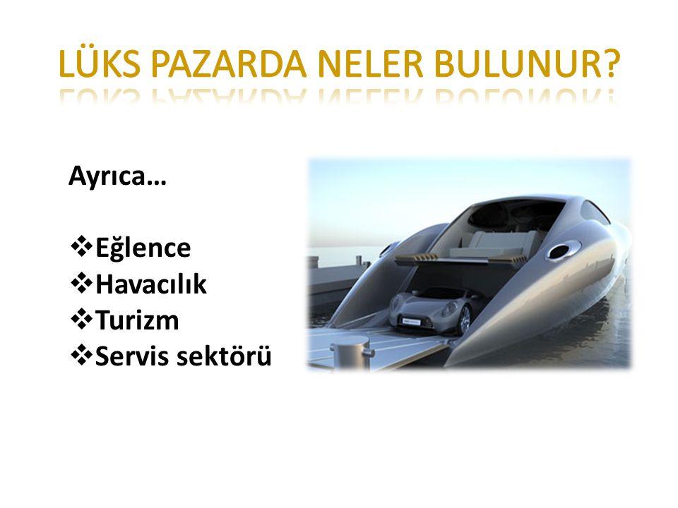 Ayrıca…  Eğlence  Havacılık  Turizm  Servis sektörü