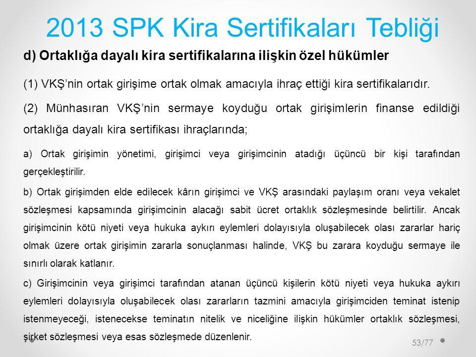 2013 SPK Kira Sertifikaları Tebliği d) Ortaklığa dayalı kira sertifikalarına ilişkin özel hükümler (1)VKŞ'nin ortak girişime ortak olmak amacıyla ihra