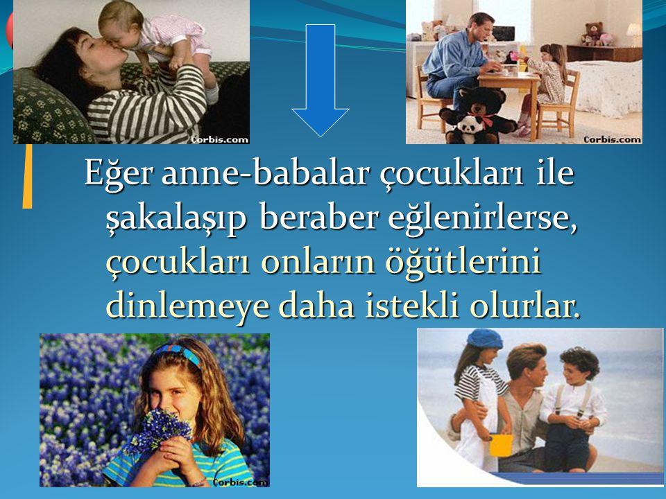 Gerçekleri ana hatları ile çocukların ruhlarına nakşeden anne-baba, geliştiren de öğretmendir.