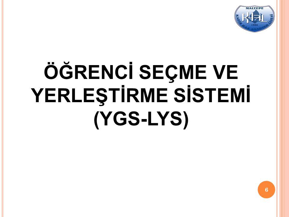 5 D ERS SEÇIMININ ÖNEMI ; YGS-LYS sonunda tercih etmek istediğimiz meslekleri kapsamasına özen gösterilmesi gerekmektedir.