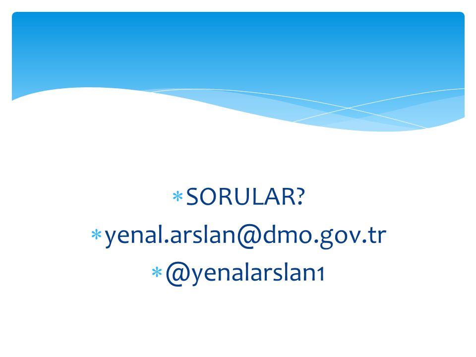  SORULAR?  yenal.arslan@dmo.gov.tr  @yenalarslan1