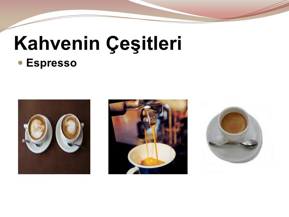 Kahvenin Çeşitleri  Espresso