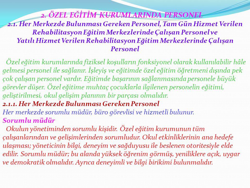 2.ÖZEL EĞİTİM KURUMLARINDA PERSONEL 2.1.