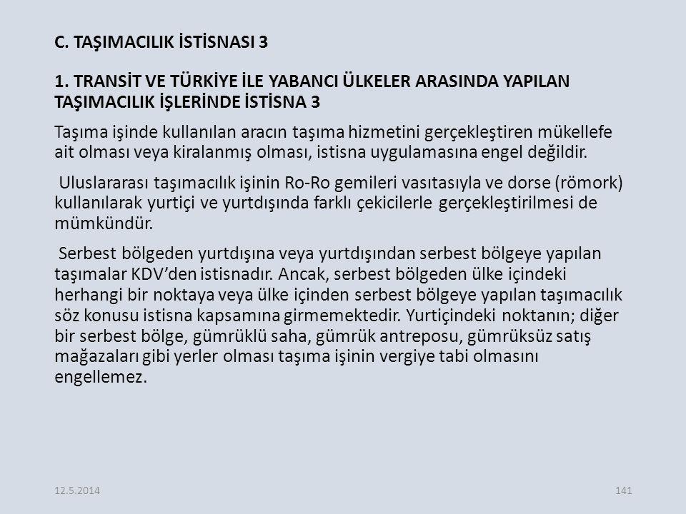 C.TAŞIMACILIK İSTİSNASI 3 1.