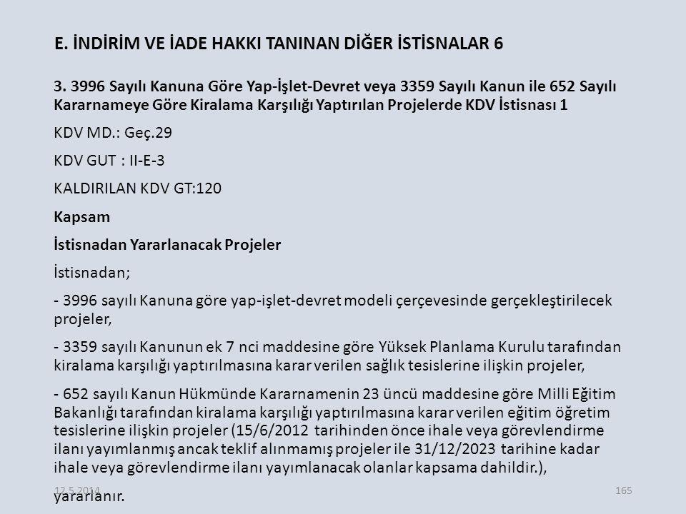 E.İNDİRİM VE İADE HAKKI TANINAN DİĞER İSTİSNALAR 6 3.