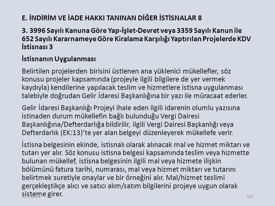 E.İNDİRİM VE İADE HAKKI TANINAN DİĞER İSTİSNALAR 8 3.