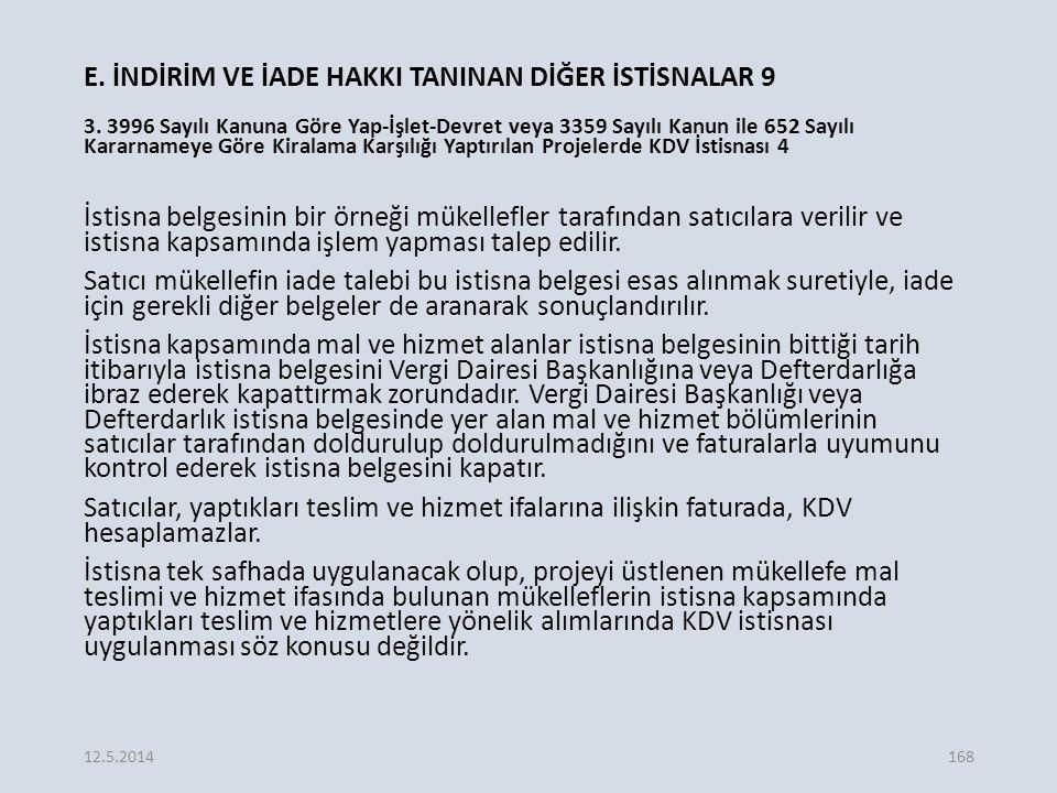 E.İNDİRİM VE İADE HAKKI TANINAN DİĞER İSTİSNALAR 9 3.
