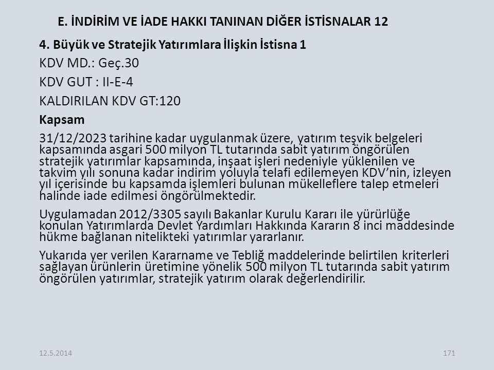 E.İNDİRİM VE İADE HAKKI TANINAN DİĞER İSTİSNALAR 12 4.