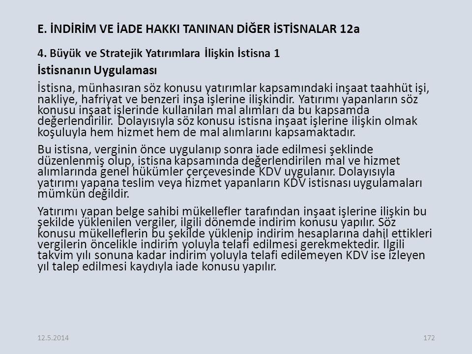 E.İNDİRİM VE İADE HAKKI TANINAN DİĞER İSTİSNALAR 12a 4.
