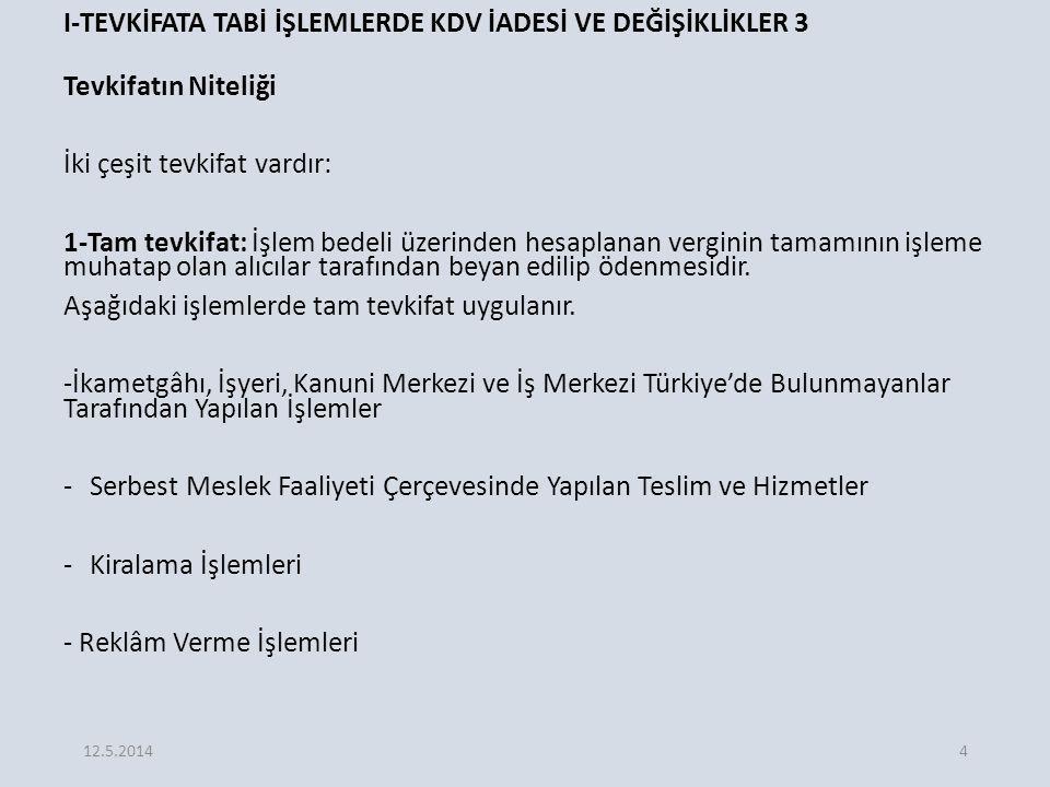 E.İNDİRİM VE İADE HAKKI TANINAN DİĞER İSTİSNALAR 15 5.