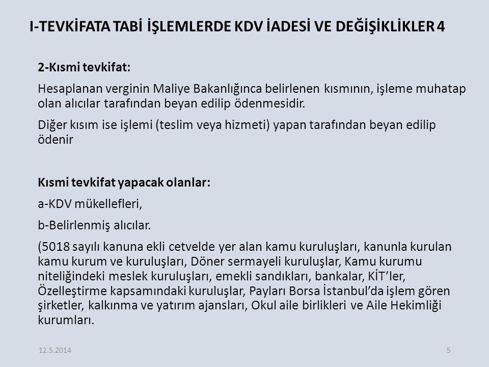 E.İNDİRİM VE İADE HAKKI TANINAN DİĞER İSTİSNALAR 7 3.