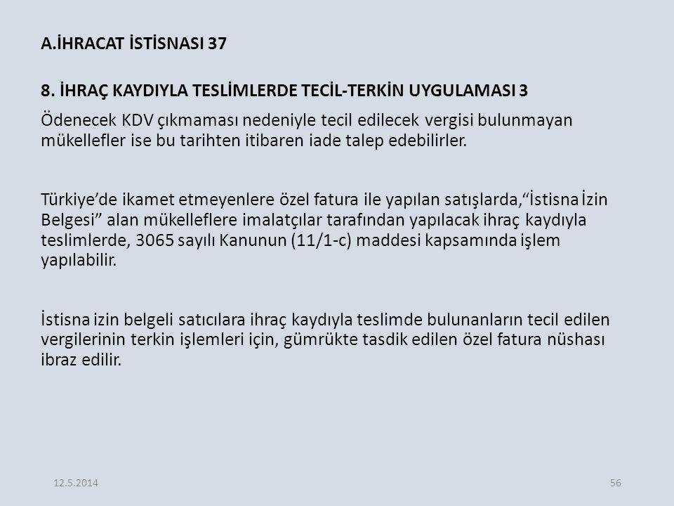 A.İHRACAT İSTİSNASI 37 8.