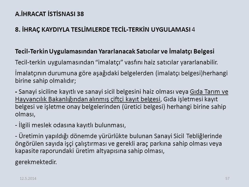 A.İHRACAT İSTİSNASI 38 8.