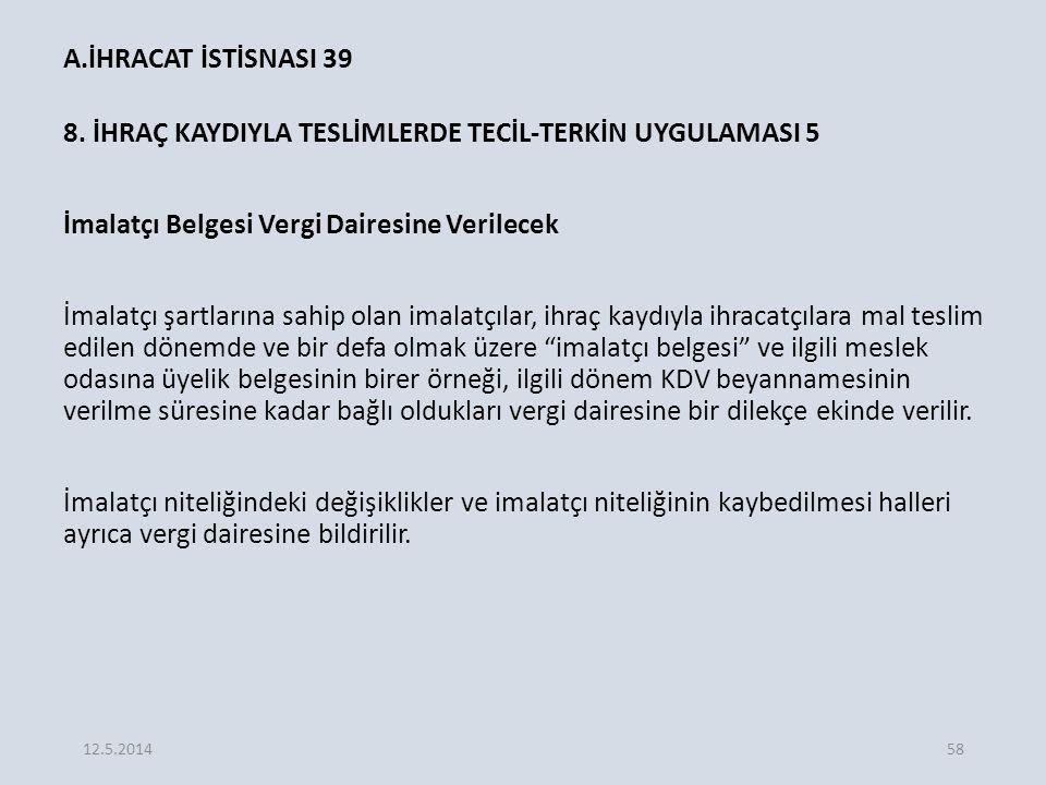 A.İHRACAT İSTİSNASI 39 8.