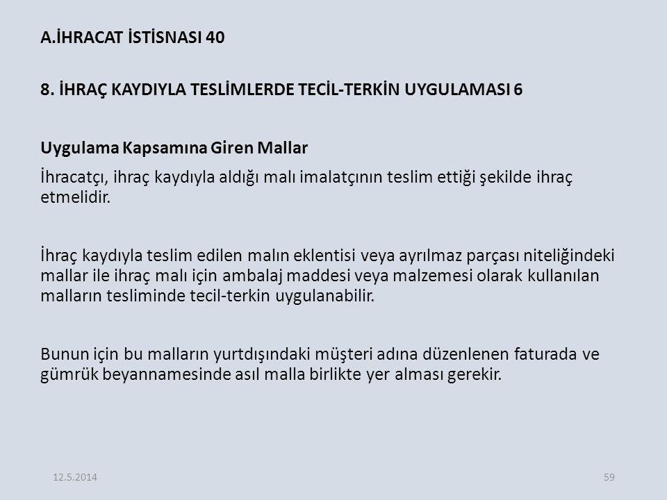 A.İHRACAT İSTİSNASI 40 8.
