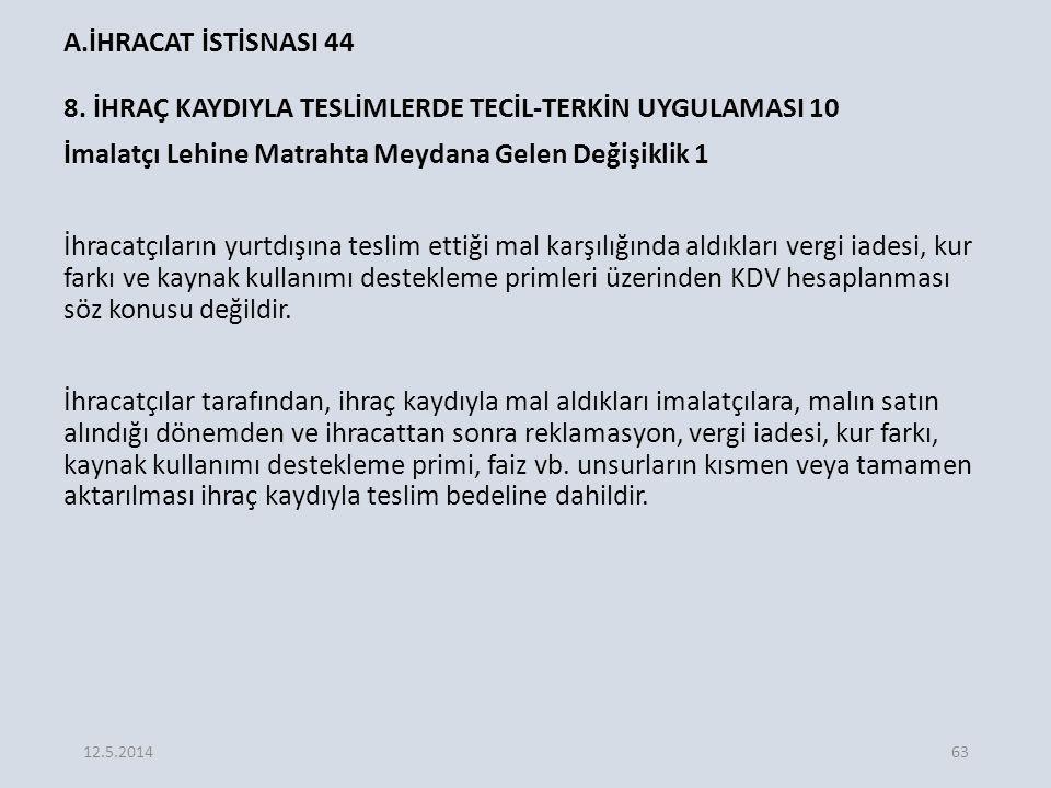 A.İHRACAT İSTİSNASI 44 8.