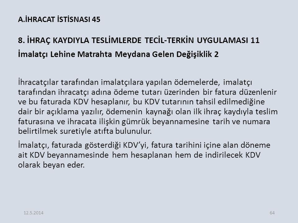 A.İHRACAT İSTİSNASI 45 8.