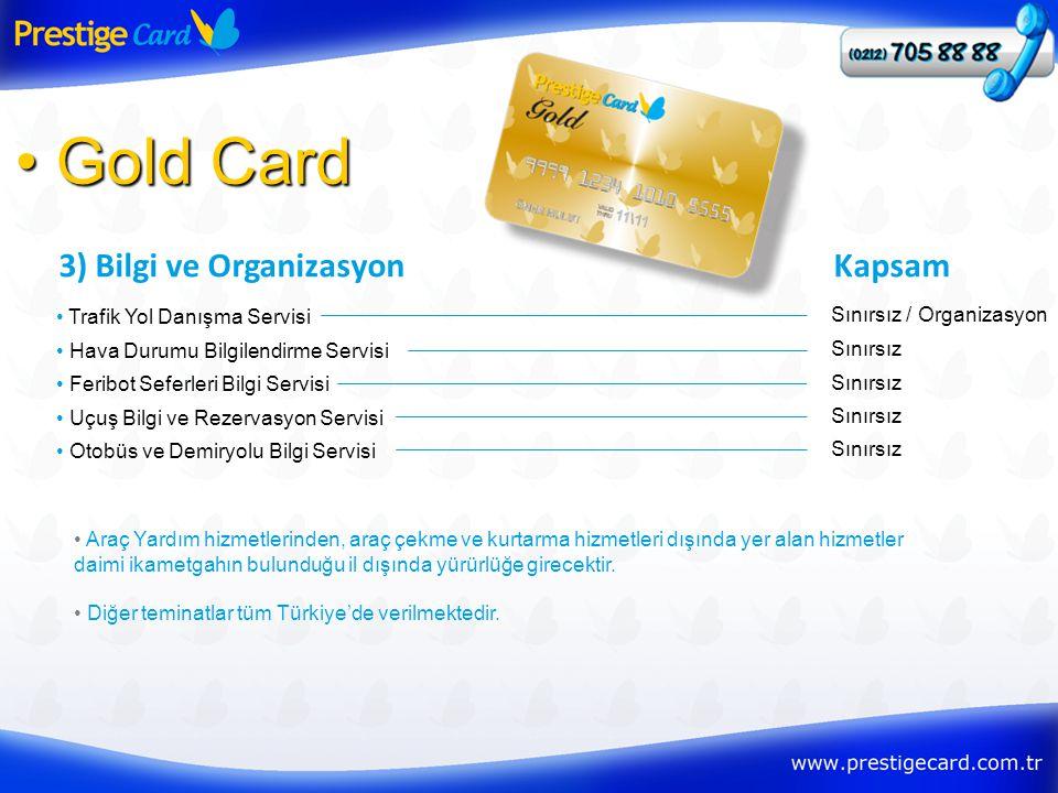 3) Bilgi ve Organizasyon • Gold Card • Trafik Yol Danışma Servisi Kapsam Sınırsız / Organizasyon • Hava Durumu Bilgilendirme Servisi Sınırsız • Feribo