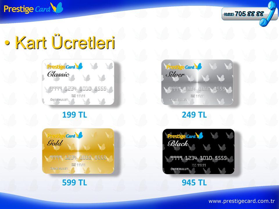 199 TL • Kart Ücretleri 249 TL 599 TL945 TL