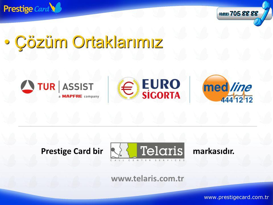 • Çözüm Ortaklarımız Prestige Card bir markasıdır. www.telaris.com.tr