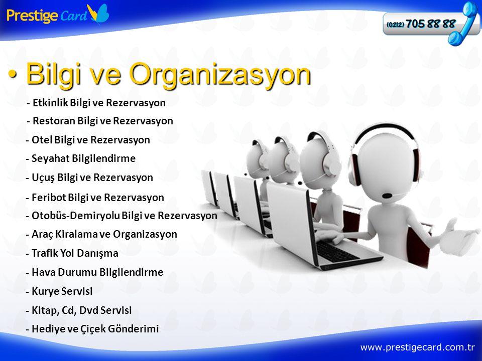 - Etkinlik Bilgi ve Rezervasyon • Bilgi ve Organizasyon - Restoran Bilgi ve Rezervasyon - Otel Bilgi ve Rezervasyon - Seyahat Bilgilendirme - Uçuş Bil