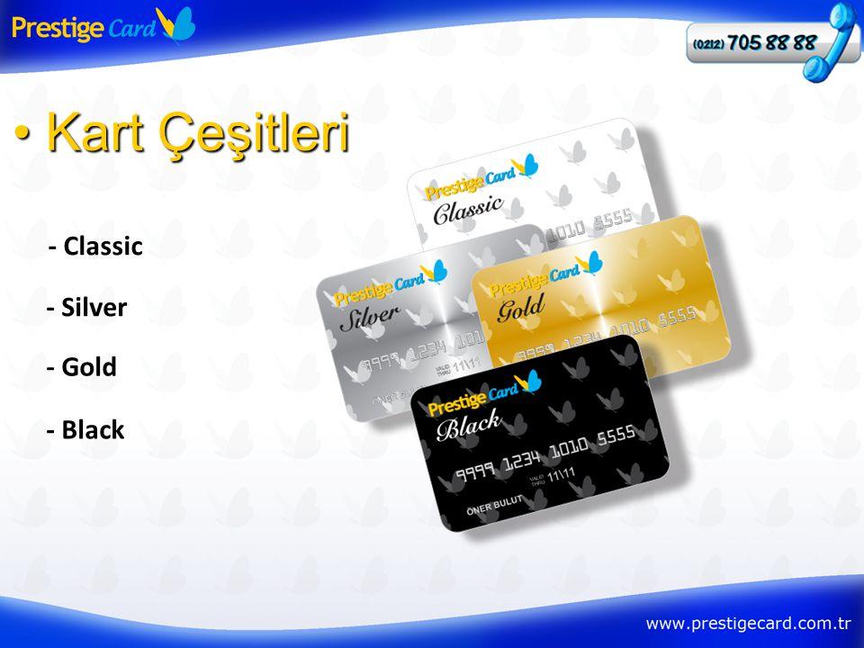 - Classic • Kart Çeşitleri - Silver - Gold - Black
