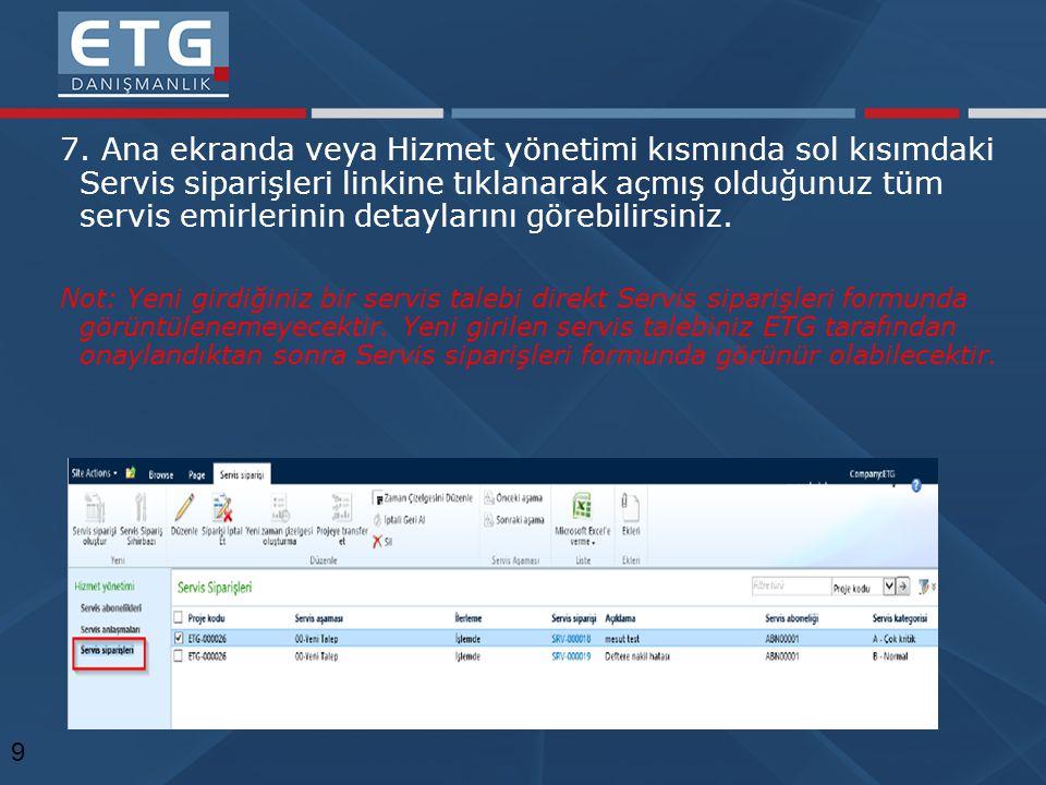 7. Ana ekranda veya Hizmet yönetimi kısmında sol kısımdaki Servis siparişleri linkine tıklanarak açmış olduğunuz tüm servis emirlerinin detaylarını gö