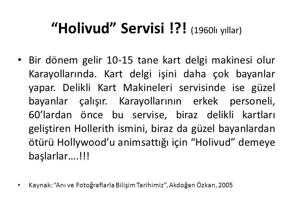 """""""Holivud"""" Servisi !?! (1960lı yıllar) • Bir dönem gelir 10-15 tane kart delgi makinesi olur Karayollarında. Kart delgi işini daha çok bayanlar yapar."""