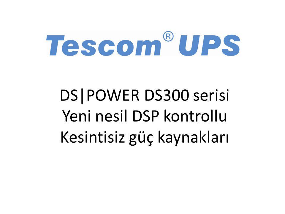DS|POWER DS300 serisi tasarım konsepti • Güvenilir ve modern • Hafif ve az yer kaplayan • Gelişmiş diagnostik kodları • Daha az servis ve bakım • Tam dijital debetim • Panelden ayarlanabilen • Gelişmiş haberleşme sistemi • Serviste kart ayarı gerektirmeyen • Daha az kontrol elemanı • Merkezi haberleşme altyapısı • Çevreci ve verimli • Modüler yapı • DSP kontrollu