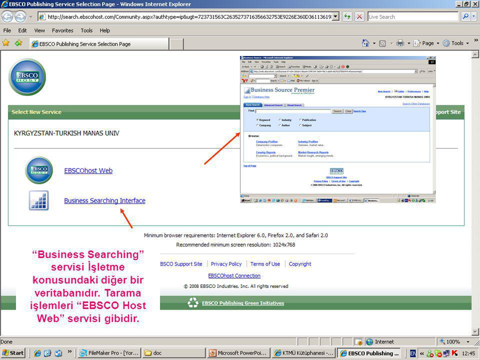 Business Searching servisi İşletme konusundaki diğer bir veritabanıdır.
