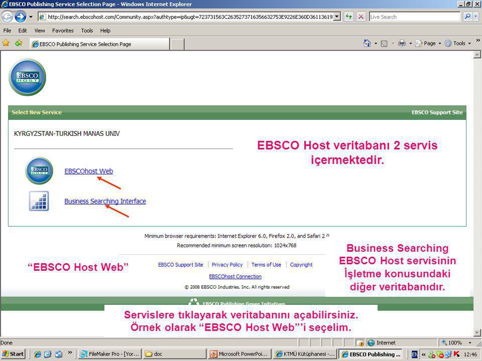 EBSCO Host veritabanı 2 servis içermektedir.
