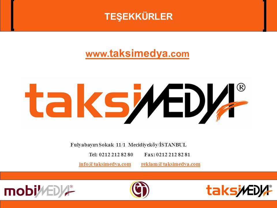 TEŞEKKÜRLER Fulyabayırı Sokak 11/1 Mecidiyeköy/İSTANBUL Tel: 0212 212 82 80Fax: 0212 212 82 81 info@taksimedya.com reklam@taksimedya.com www.
