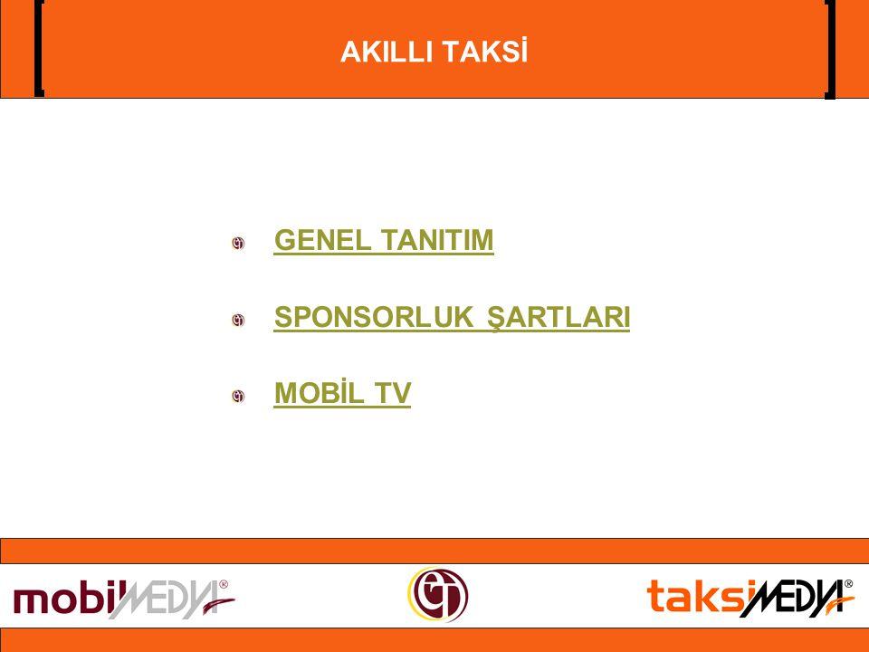 AKILLI TAKSİ GENEL TANITIM SPONSORLUK ŞARTLARI MOBİL TV