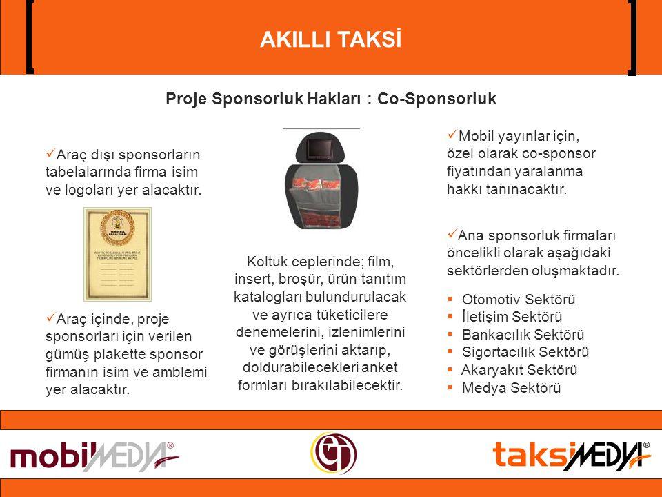 AKILLI TAKSİ  Ana sponsorluk firmaları öncelikli olarak aşağıdaki sektörlerden oluşmaktadır.