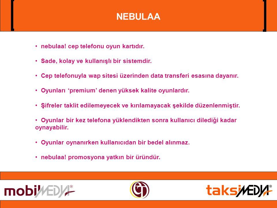• nebulaa.cep telefonu oyun kartıdır. • Sade, kolay ve kullanışlı bir sistemdir.